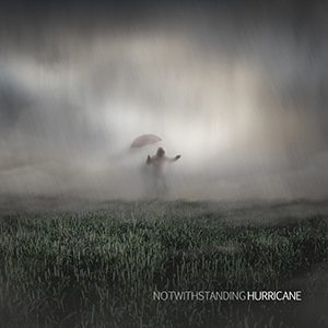 NOTWITHSTANDING – Hurricane