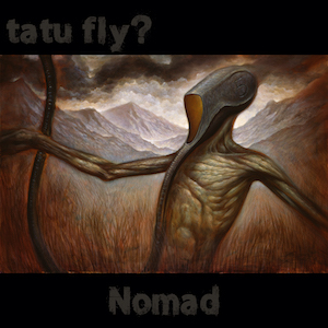 tatu fly? – Nomad
